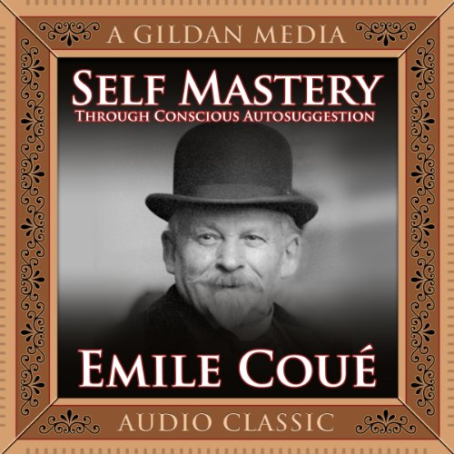 Self Mastery Through Conscious Autosuggestion cover art