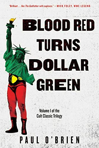 Blood Red Turns Dollar Green: A Novel