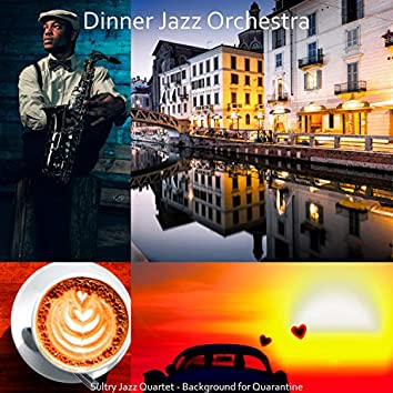 Sultry Jazz Quartet - Background for Quarantine