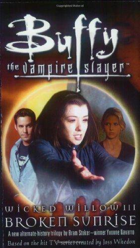 Wicked Willow III: Broken Sunrise (Buffy the Vampire Slayer)