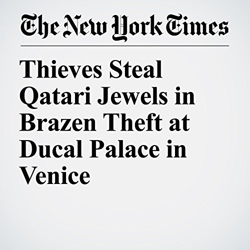 Thieves Steal Qatari Jewels in Brazen Theft at Ducal Palace in Venice copertina