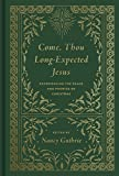 Come, Thou Long-Expected Jesus (Redesign): Experiencing the Peace and Promise of Christmas