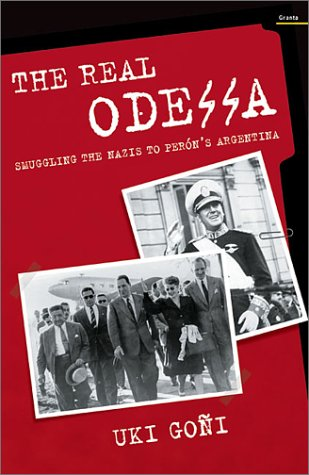 The real Odessa how Peron brought to Nazi war criminals to Argentina
