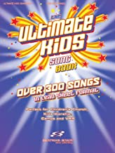 The Ultimate Kids Songbook: Over 300 Worship Songs in Lead Sheet Format