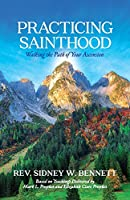 Practicing Sainthood: Walking the Path of Your Ascension