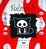 Skelanimals: Dead Animals Need Love Too by Mitchell Bernal (2005) Hardcover