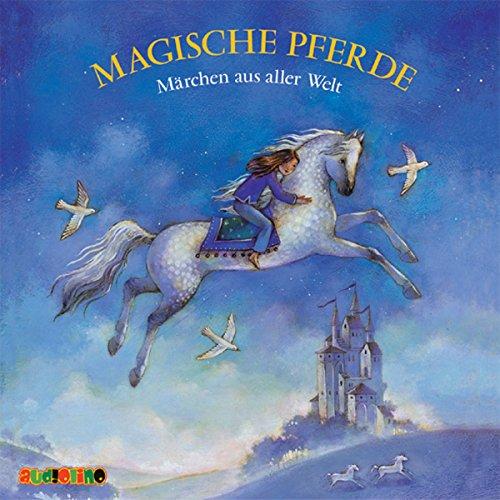 Magische Pferde. Märchen aus aller Welt Titelbild