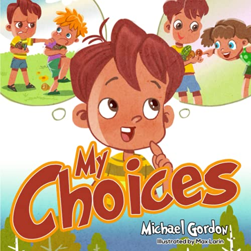 Compare Textbook Prices for My Choices: Children's Books about Emotions & Feelings, Anger Management, Kids Ages 3 5, Preschool, Kindergarten  ISBN 9798459997552 by Gordon, Michael
