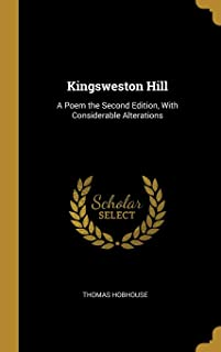 Kingsweston Hill: A Poem the Second Edition, With Considerable Alterations