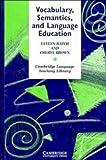 Vocabulary, Semantics, and Language Education (Cambridge Language Teaching Library) - Evelyn Hatch