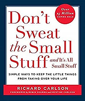 Paperback Don't Sweat the Small Stuff . . . and It's All Small Stuff: Simple Ways to Keep the Little Things from Taking Over Your Life (Don't Sweat the Small Stuff Series) Book
