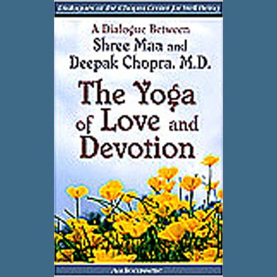 The Yoga of Love and Devotion audiobook cover art