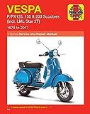 Vespa P/PX125, 150 & 200 Scooters: (incl. LML Star 2T) 1978 to 2017 (Haynes Service & Repair Manual)