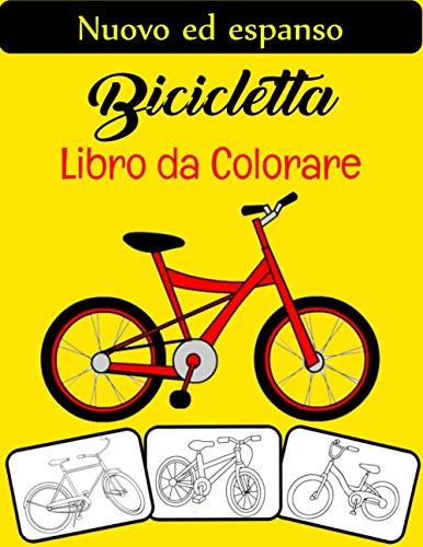 Biciclette Libro da colorare: Il libro da colorare per biciclette più bello e divertente, perfetto per ragazzi, ragazze e adulti che amano la bicicletta.