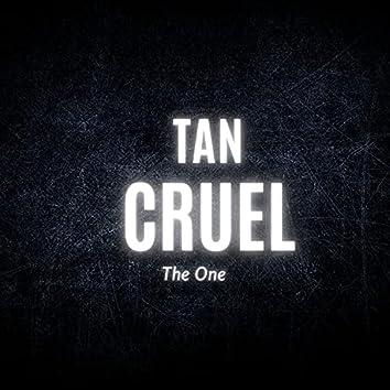 Tan Cruel