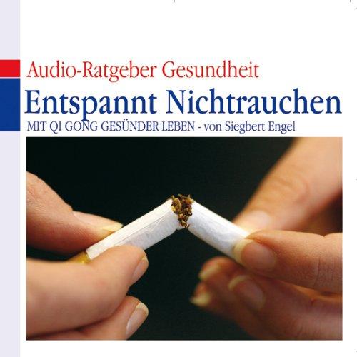 Entspannt Nichtrauchen. Mit Qi Gong gesünder Leben Titelbild