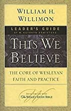 This We Believe Leaders Guide by William H. Willimon (May 01,2010)