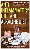 Anti-inflammatory diet and alkaline diet: The power of water in the anti-inflammatory and alkaline diet