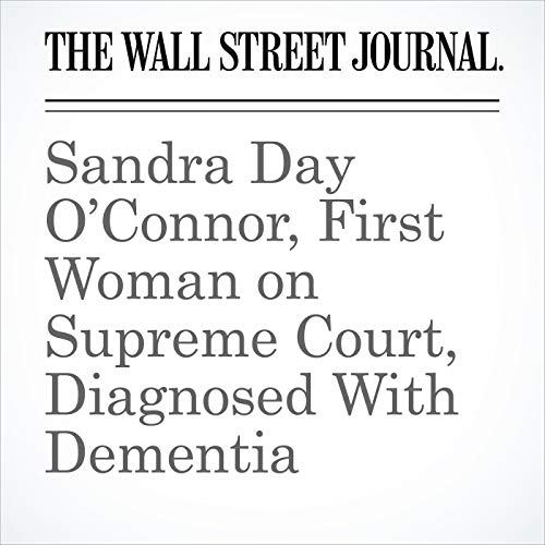 Sandra Day O'Connor, First Woman on Supreme Court, Diagnosed With Dementia audiobook cover art