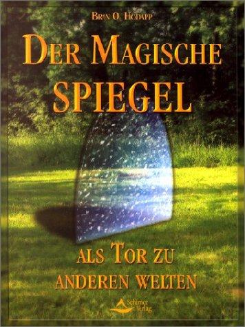 Der Magische Spiegel: Als Tor zu anderen Welten