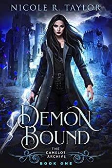 Demon Bound (The Camelot Archive Book 1) by [Nicole R Taylor]