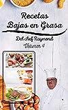 Recetas Bajas en Grasas del chef Raymond volumen 4: americanas para comidas sanas con batidos y zumos