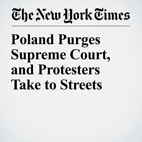 Poland Purges Supreme Court, and Protesters Take to Streets copertina