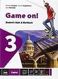 Game on! Student's book-Workbook. Per la Scuola media. Con e-book. Con espansione online (Vol. 3) (Copertina flessibile)
