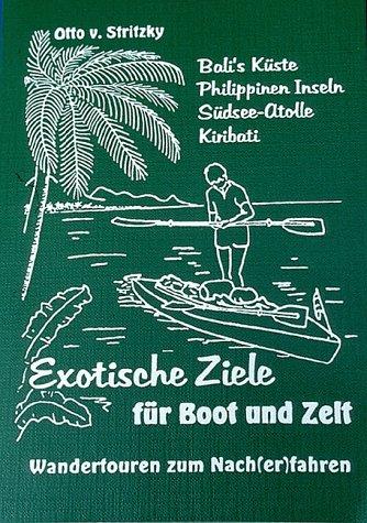 Exotische Ziele für Boot und Zelt