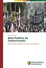 Uma Poética da Comunicação:: Novos Movimentos Sociais e a Internet (Portuguese Edition)