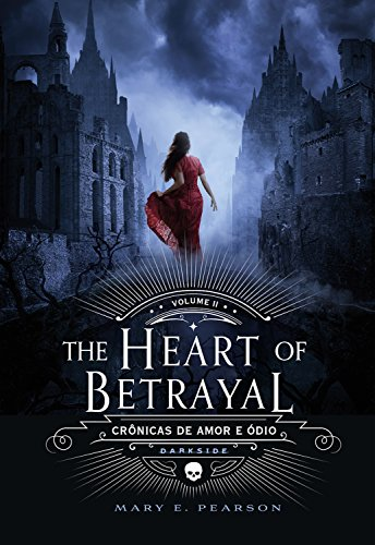 The Heart of Betrayal (Crônicas de Amor e Ódio Livro 2)