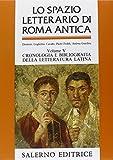 Lo spazio letterario di Roma antica. Vol. V: Cronologia e bibliografia della letteratura latina: Vol. 5