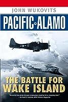 Pacific Alamo (American War Heroes)
