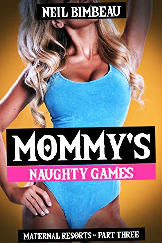 Mommy's Naughty Games (Maternal Resorts Book 3)