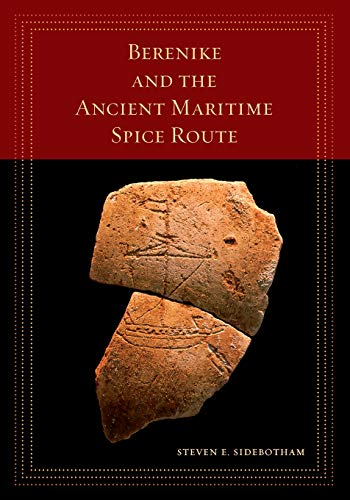Compare Textbook Prices for Berenike and the Ancient Maritime Spice Route Volume 18 California World History Library First Edition ISBN 9780520303386 by Sidebotham, Steven E.