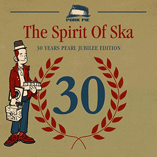 The Spirit of Ska - 30 Years Pearl Jubilee Edition [Explicit]