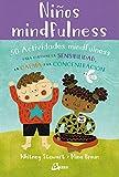 Niños mindfulnes. 50 actividades mindfulness para cultivar la sensibilidad, la calma y la concentración (Peque Gaia)