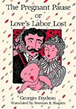 The Pregnant Pause or Love's Labor Lost (Tour De Farce : A New Series of Farce Through the Ages)