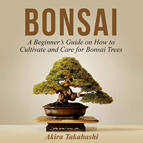 『Bonsai: A Beginner's Guide on How to Cultivate and Care for Bonsai Trees』のカバーアート