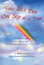 Take Each Day One Step At A Time: Poems To Inspire And Encourage The Journey To Recovery: A Collection From Blue Mountain Arts
