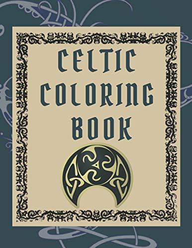 Celtic Coloring Book: Colouring Celtic Knotworks Symbols Arts Designs Culture For Adults