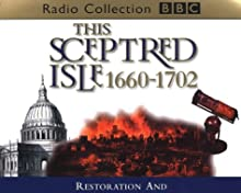 This Sceptred Isle, Vol. 5: Restoration and Glorious Revolution 1660-1702
