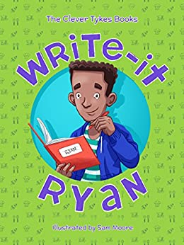 [Clever Tykes, Ben Cook, Jodie Cook, Sam Moore]のWrite-it Ryan (The Clever Tykes Books Book 4) (English Edition)