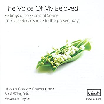 The Voice of My Beloved (Settings of the Song of Songs from the Renaissance to the Present Day)