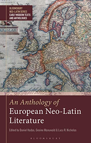 An Anthology of European Neo-Latin Literature (Bloomsbury Neo-Latin Series: Early Modern Texts and Anthologies Book 2) (English Edition)