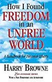 How I Found Freedom In An Unfree World by Harry Browne