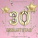 30. Geburtstag: Gästebuch zum Eintragen - schöne Geschenkidee für 30 Jahre im Format: ca. 21 x 21 cm, mit 100 Seiten für Glückwünsche, Grüße, liebe ... Geburtstagsgäste, Cover: Zahlen Ballons rosa