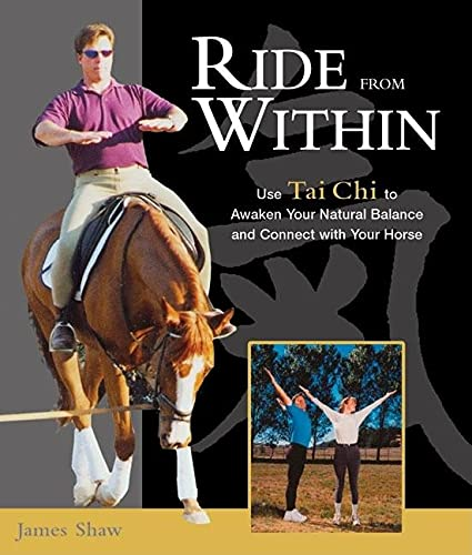 Ride from Within: Use Tai Chi Principles to Awaken Your Natural Balance and Rhythm (English Edition)