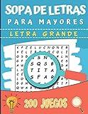 Sopa de Letras para Mayores: Letra Grande | 200 Juegos- 4000 Palabras | pasatiempos para adultos | idea del regalo