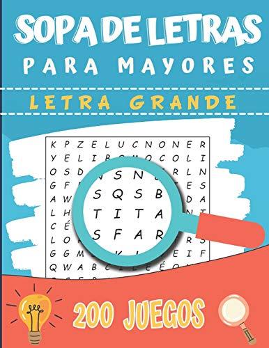 Sopa de Letras para Mayores: Letra Grande   200 Juegos- 4000 Palabras...